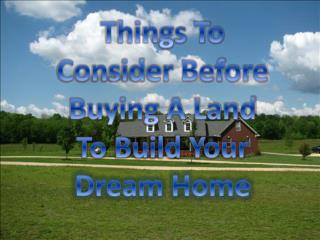 THINGS TO KNOW BEFORE BUYING A LAND TO BUILD YOUR DREAM HOME