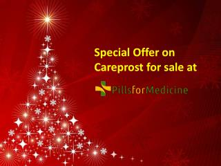 Get Christmas discount on careprost