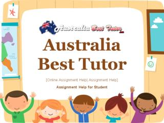 Online Assignment Help with Australia Best Tutor