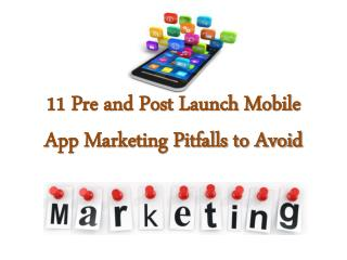 11 Pre and Post Launch Mobile App Marketing Pitfalls to Avoid