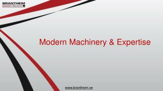 Modern Machinery & Expertise