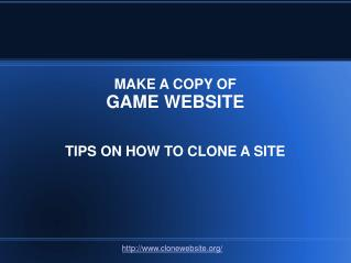 How to make a copy of game website