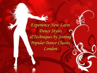 Latin Dance Styles &Techniques by Joining Dance Classes
