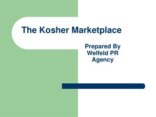 The Kosher Marketplace Prepared By Welfeld PR Agency