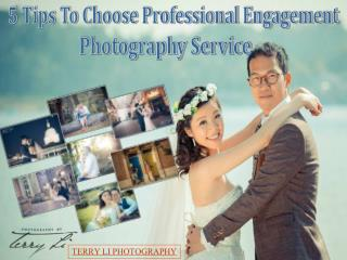 Tips To Choose A Professional Engagement Photography Service