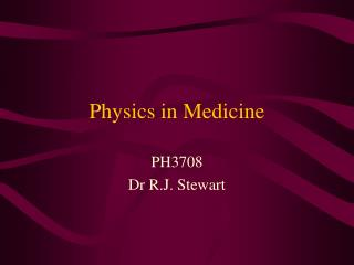 Physics in Medicine
