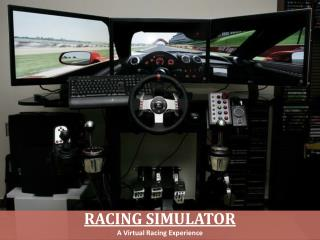 Racing Simulator – A Virtual Racing Experience