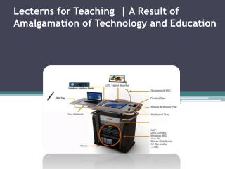 Lecterns for Use Teaching Solution
