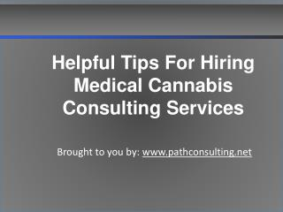 Helpful Tips For Hiring Medical Cannabis Consulting Services