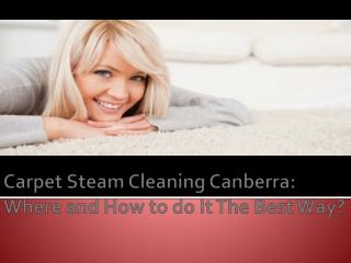 Carpet Steam Cleaning Canberra Where and How to do It The Be