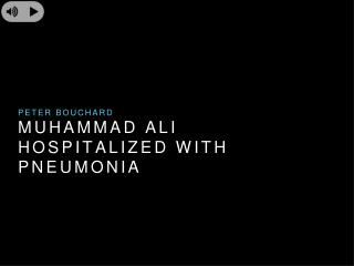 Peter Bouchard -  Muhammad Ali Hospitalized With Pneumonia