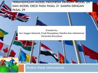 Perbandingan Pasal 21-29 model Indonesia, UN dan Oecd