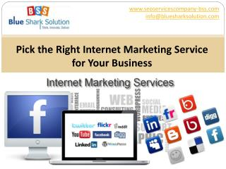 Pick the Right Internet Marketing Service for Your Business
