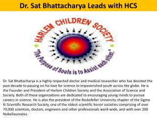 Dr. Sat Bhattacharya Leads with HCS