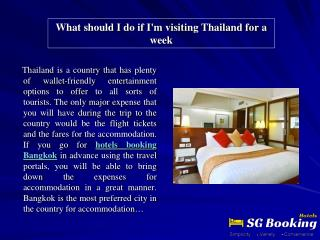 What should I do if I'm visiting Thailand for a week