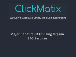 Major Benefits Of Utilizing Organic SEO Services