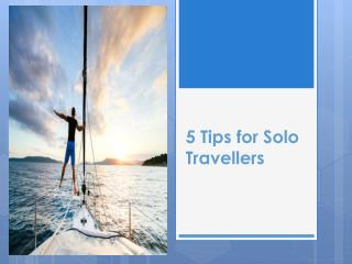 5 Tips for Solo Travellers