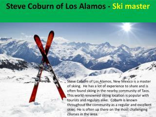 Steve Coburn of Los Alamos - Ski master