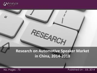 Research on Automotive Speaker Market in China, 2014-2018