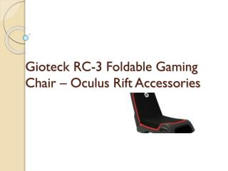 Gioteck RC 3 Foldable Gaming Chair – Oculus Rift Accessories