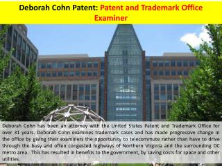 Deborah Cohn Patent - Patent and Trademark Office Examiner