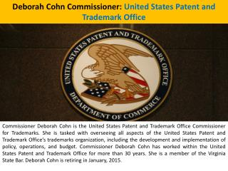 Deborah Cohn Commissioner: United States Patent and Trademark Office