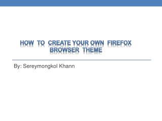 How to create your own firefox browser theme