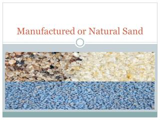 Manufactured or Natural Sand