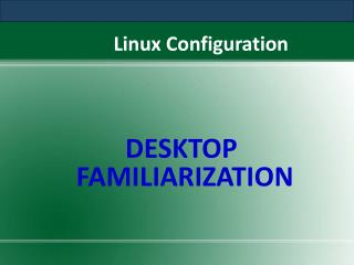 Desktop Familiarization in Linux Online Training by QuontraS