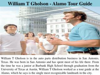 William T Gholson - Alamo Tour Guide