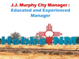 J.J. Murphy City Manager - Educated and Experienced Manager