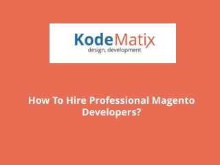 How To Hire Professional Magento Developers?