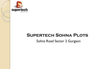 Supertech Plots at Sohna Road Gurgaon