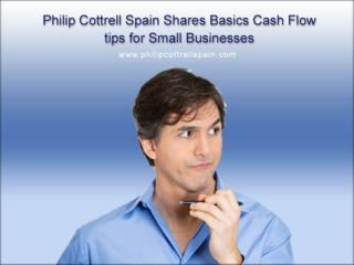 Philip Cottrell Spain Shares Basics Cash Flow tips for Small Businesses