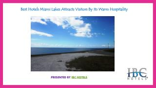 Best Hotels Miami Lakes Attracts Visitors By Its Hospitality