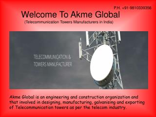 Telecommunication Towers Manufacturers in India - Akme Globa