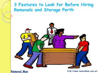 3 Features To Look For Before Hiring Removals and Storage