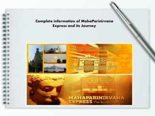 Complete information of MahaParinirvana Express and its Jour