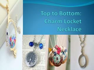 Top to Bottom: Charm Locket Necklace