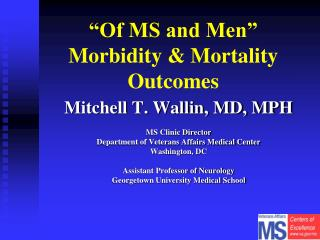 """Of MS and Men"" Morbidity & Mortality Outcomes"