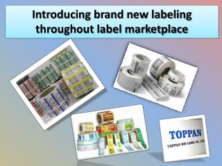 Introducing brand new labeling throughout label marketplace