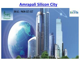 Amrapali Silicon City 2/3/4 BHK Apartments @9650-127-127