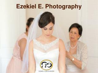 Artistic Photojournalism with Ezekiel E. Photography
