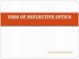 USES OF REFLECTIVE OPTICS