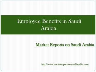 Employee Benefits in Saudi Arabia