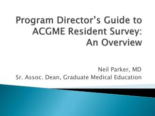 Program Director s Guide to ACGME Resident Survey:  An Overview