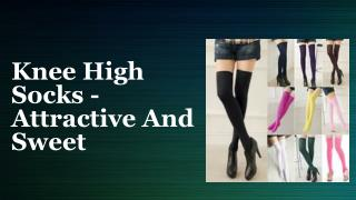 Knee High Socks - attractive And Sweet
