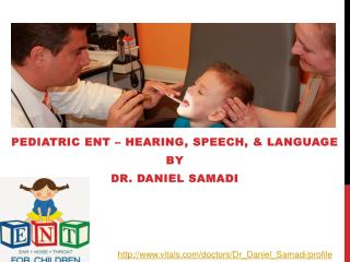 Dr Daniel Samadi - Hearing, Speech, and Language