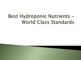 Best Hydroponic Nutrients - World Class Standards