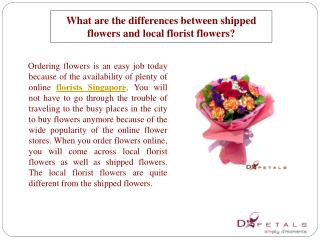 What are the differences between shipped flowers and local f